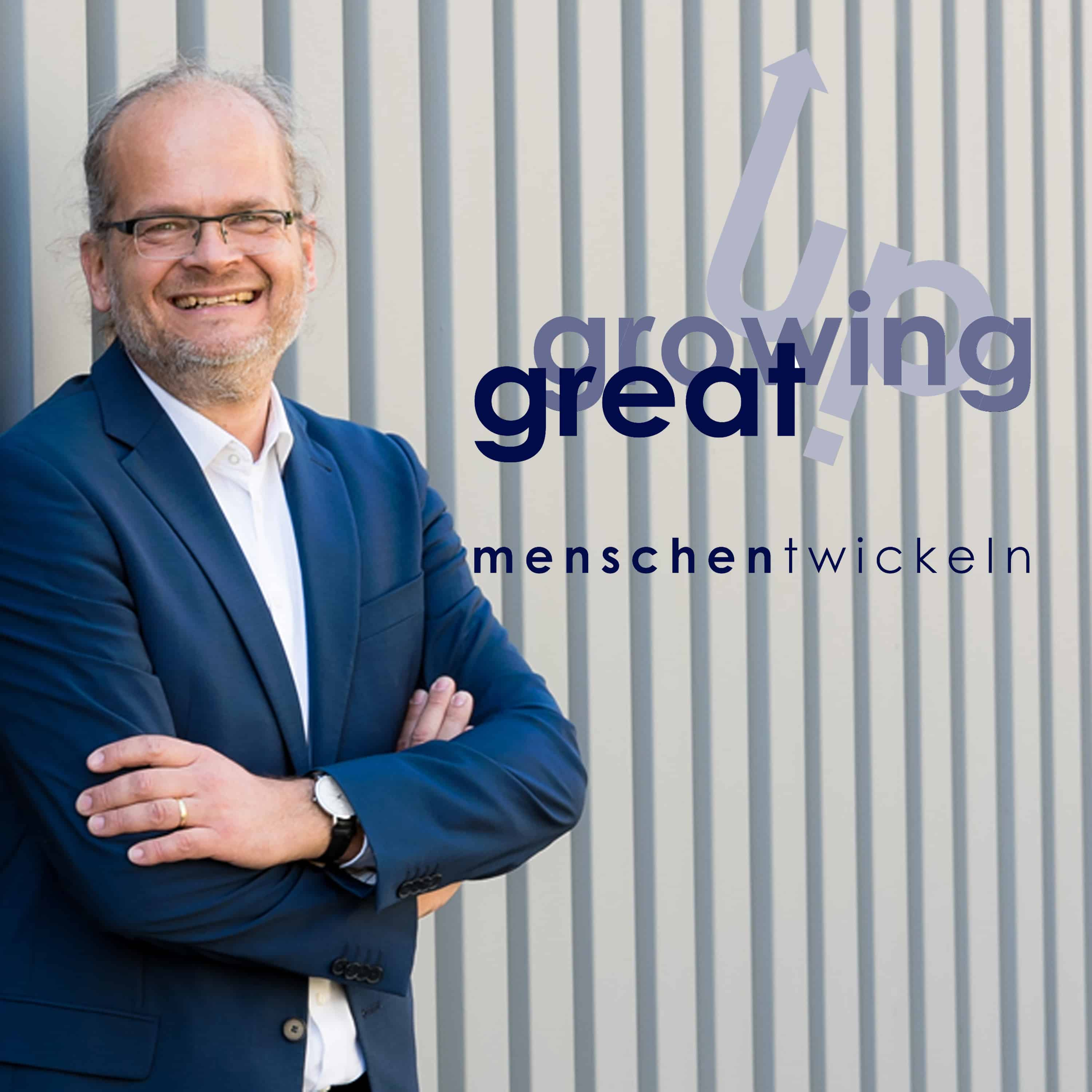 Great Growing Up - Der Podcast für Beziehungskompetenz im Business